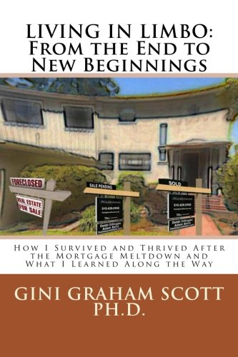 Download Living in Limbo: From the End to New Beginnings: How I Survived and Thrived After the Mortgage Meltdown and What I Learned Along the Way pdf epub
