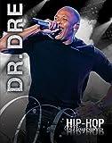 Dr. Dre (Hip-Hop Biographies)
