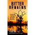 Bitter Remains: A Custody Battle, A Gruesome Crime, and the Mother Who Paid the Ultimate Price