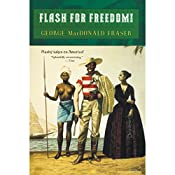 Flash for Freedom: Flashman, Book 3 | George MacDonald Fraser