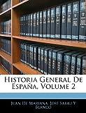 Historia General de España, Juan De Mariana and José Sabau Y. Blanco, 1144009502