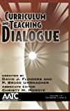 Curriculum and Teaching Dialogue Volume 14, Numbers 1 And 2, , 1623960231