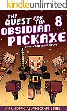 The Quest for the Obsidian Pickaxe 8: An Unofficial Minecraft Book