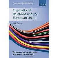 International Relations and the European Union (New European Union Series)