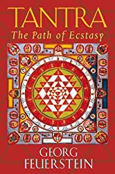 Tantra: The Path of Ecstasy: The Path of Ecstacy