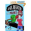 JAIL BERTIE AND THE PEANUT LADIES