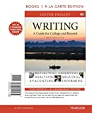 Writing : A Guide for College and Beyond, Brief Edition, Books a la Carte Edition, Faigley, Lester, 0205851371