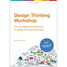Design Thinking Workshop: The 12 Indispensable Elements for a Design Thinking Workshop