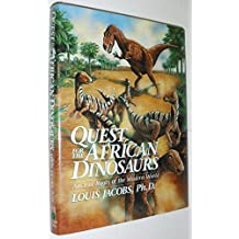 Quest for the African Dinosaurs: Ancient Roots of the Modern World