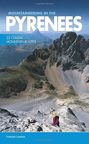 [Read] Mountaineering in the Pyrenees: 25 Classic Mountain Routes<br />[D.O.C]