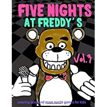 Five Nights at Freddy's: coloring book and maze puzzle games for kids vol.3: coloring, activities book, kids book, games, puzzle