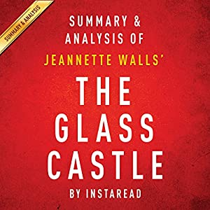 The Glass Castle, a Memoir by Jeannette Walls: Summary & Analysis Audiobook