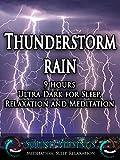 Thunderstorm Rain, Ultra Dark: Meditation, Sleep, Relaxation