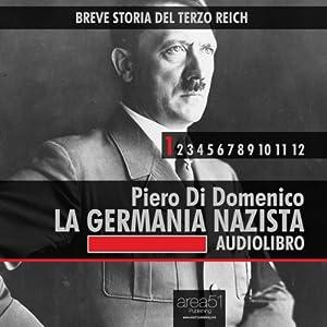 Breve storia del Terzo Reich vol.1: La Germania Nazista Audiobook