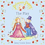 The Play: Princess Poppy | Janey Louise Jones
