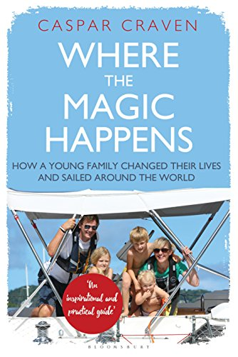 !B.e.s.t Where the Magic Happens: How a Young Family Changed Their Lives and Sailed Around the World<br />[R.A.R]