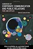 Handbook of Corporate Communication and Public Relations : Pure and Applied, , 0415334195
