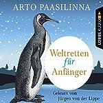 Weltretten für Anfänger | Arto Paasilinna