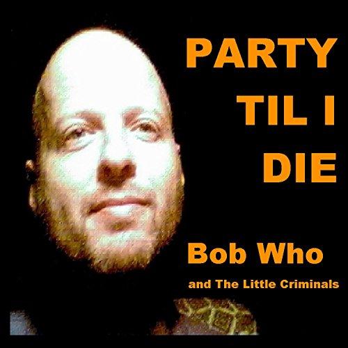 Party Til I Die