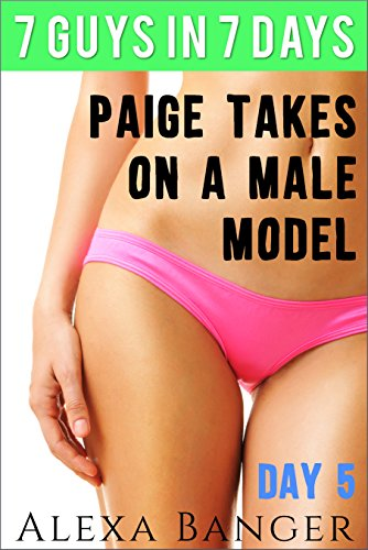 Paige Takes On A Male Model (7 Guys in 7 Days Book - Model Sizes Male