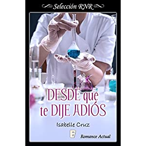 Desde que te dije adiós (Spanish Edition)