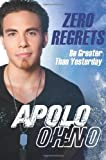 img - for Zero Regrets: Be Greater Than Yesterday Hardcover October 26, 2010 book / textbook / text book