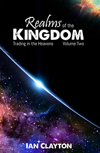 Realms Of The Kingdom Trading In The Heavens Kindle Edition By
