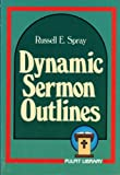 img - for Dynamic Sermon Outlines (Pulpit Library) book / textbook / text book