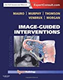 img - for Image-Guided Interventions: Expert Radiology Series (Expert Consult - Online and Print), 2e by Matthew A. Mauro MD FACR (2013-09-23) book / textbook / text book