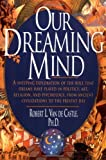 Our Dreaming Mind, Robert  L. Van De Castle, 0345396669