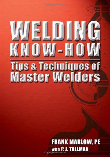 Welding Know-how: Tips & Techniques of Master Welders