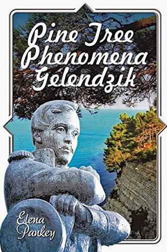 Pine Tree Phenomena: Gelendzik (Elena Pine)
