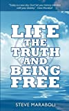 Life, the Truth, and Being Free by Steve Maraboli (2009-11-10)