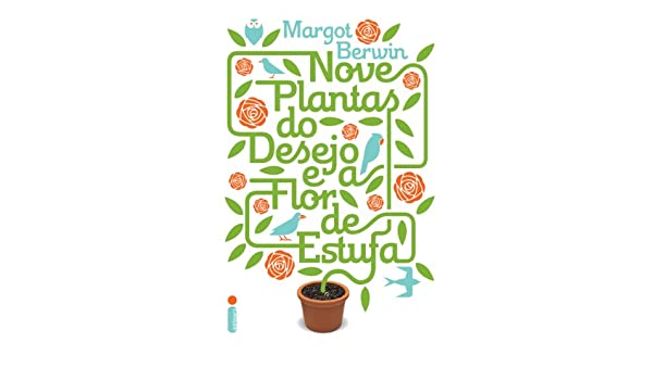 Amazon.com: Nove plantas do desejo e a flor de estufa (Portuguese Edition) eBook: Margot Berwin: Kindle Store