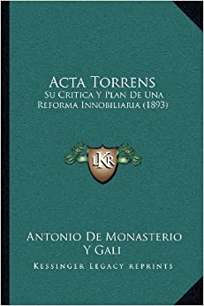 Book ACTA Torrens: Su Critica y Plan de Una Reforma Innobiliaria (1893)