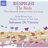 Respighi: The Birds, Three Botticelli Pictures & Suite in G Major