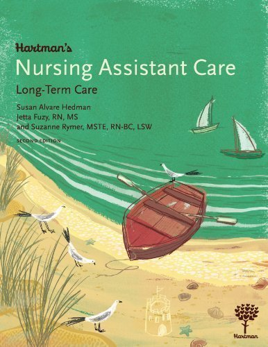 Hartman's Nursing Assistant Care: Long-Term Care, 2nd Edition by Jetta Fuzy RN MS, Suzanne Rymer MSTE RN-BC LSW, Susan Alvare 2nd (second) edition [Paperback(2009)] by Hartman Publishing, Inc.