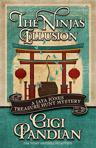 The Ninja's Illusion (A Jaya Jones Treasure Hunt Mystery Book 5)