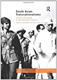 South Asian Transnationalisms : Cultural Exchange in the Twentieth Century, , 041555618X
