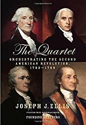 The Quartet: Orchestrating the Second American Revolution, 1783-1789 by Joseph J. Ellis (2015-05-12)
