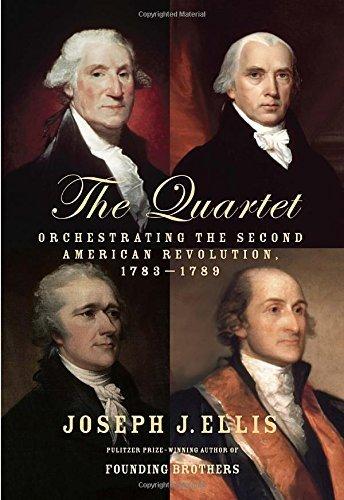 The Quartet: Orchestrating the Second American Revolution, 1783-1789 by Joseph J. Ellis (2015-05-12)