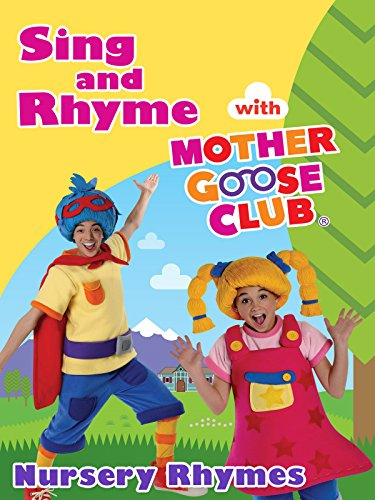 Nursery Rhymes - Sing and Rhyme With Mother Goose Club (Mother Rhymes Goose)