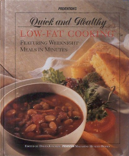 Prevention's Quick and Healthy Low-Fat Cooking: Featuring Weeknight Meals in Minutes