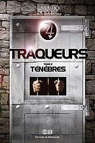 Traqueurs 02 : Ténèbres par Mario Boivin (II)