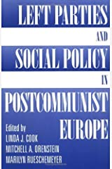 Left Parties And Social Policy In Postcommunist Europe (Eastern Europe After Communism) by Linda J Cook (1999-09-09) Paperback