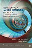 Developing a Mixed Methods Proposal: A Practical Guide for Beginning Researchers (Mixed Methods Research Series)