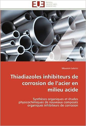 Thiadiazoles inhibiteurs de corrosion de l'acier en milieu acide: Synthèses organiques et études physicochimiques de nouveaux composés organiques inhibiteurs de corrosion (Omn.Univ.Europ.)