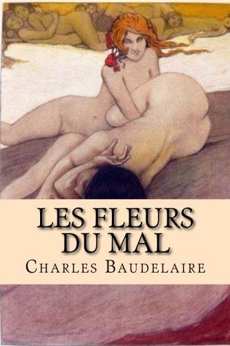 Les Fleurs du Mal: Oeuvre complète (French Edition) by CreateSpace Independent Publishing Platform