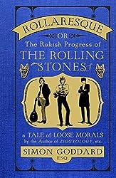 Rollaresque: Or the Rakish Progress of The Rolling Stones