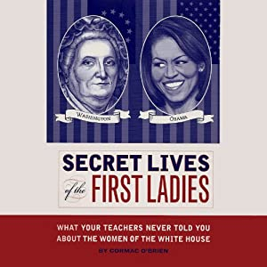 Secret Lives of the First Ladies Audiobook